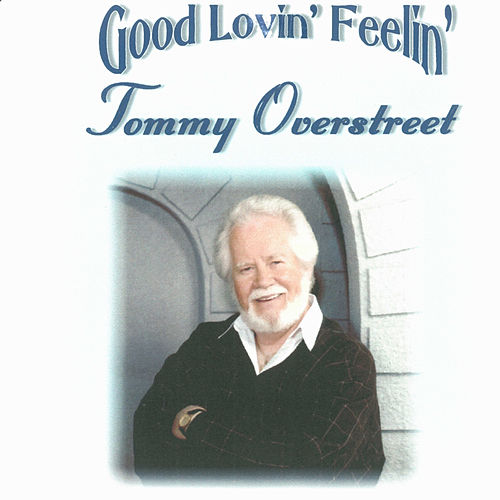 Good Lovin' Feelin' by Tommy Overstreet