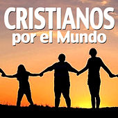 Play & Download Cristianos por el Mundo by Various Artists | Napster