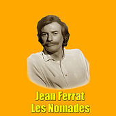 Play & Download Les Nomades by Jean Ferrat | Napster