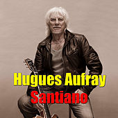 Play & Download Santiano by Hugues Aufray | Napster