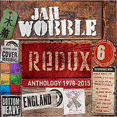 Redux - Anthology 1978 - 2015 by Jah Wobble