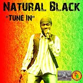 Play & Download Tune In by Natural Black | Napster