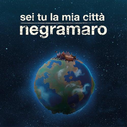 Sei tu la mia città di Negramaro
