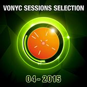 Play & Download Vonyc Sessions Selection 04-2015 by Various Artists | Napster