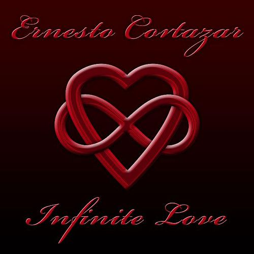 Play & Download Infinite Love by ERNESTO CORTAZAR | Napster