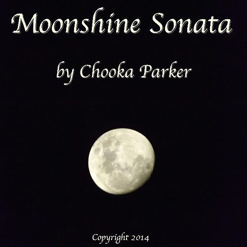 Play & Download Moonshine Sonata by Chooka Parker | Napster