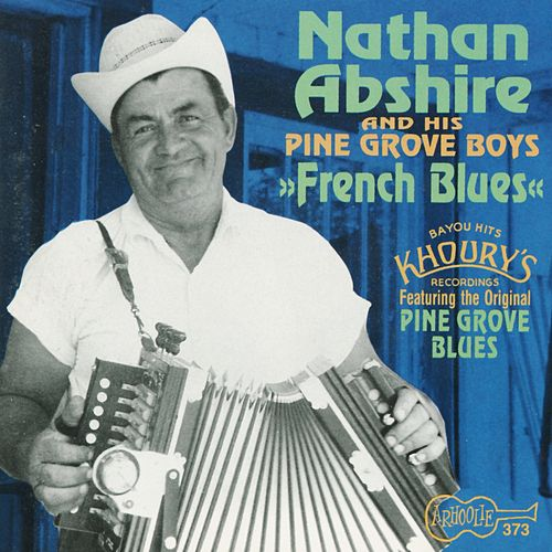 Play & Download French Blues by Nathan Abshire | Napster