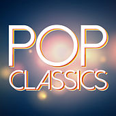 Play & Download Pop Classics by Various Artists | Napster