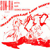 Interstellar Low Ways by Sun Ra