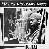 Play & Download Fate in a Pleasant Mood by Sun Ra | Napster