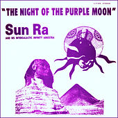 Play & Download The Night of the Purple Moon by Sun Ra | Napster