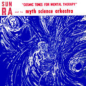 Cosmic Tones for Mental Therapy by Sun Ra