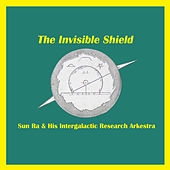 Play & Download The Invisible Shield by Sun Ra | Napster