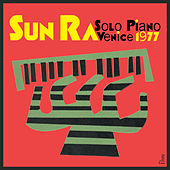 Play & Download Solo Piano Venice 1977 by Sun Ra | Napster