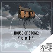 House of Stone - Roots (2015) by Various Artists