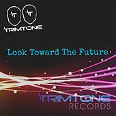 Play & Download Look Toward the Future by Trimtone | Napster