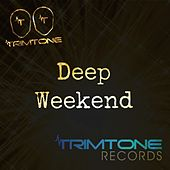 Play & Download Deep Weekend by Trimtone | Napster