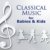 Classical Music for Babies & Kids – Calm Music, Lullabies, Help Your Baby Sleep, Bedtime Stories, Beautiful Harp Background Music by Various Artists
