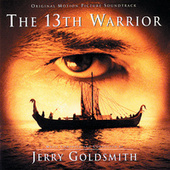 Play & Download The 13th Warrior by Jerry Goldsmith | Napster