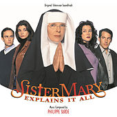 Play & Download Sister Mary Explains It All by Philippe Sarde | Napster