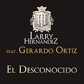 Play & Download El Desconocido by Larry Hernández | Napster