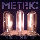 Play & Download Plug in Plug Out by Metric | Napster