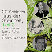 Play & Download 20 Schlager aus der Steinzeit, Teil 2 by Various Artists | Napster