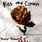 Play & Download Pretty Paranoia by Kiss The Clown | Napster