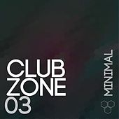 Play & Download Club Zone - Minimal, Vol. 03 by Various Artists | Napster