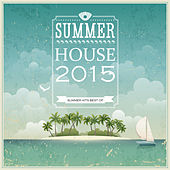 Play & Download Summer House 2015 by Various Artists | Napster