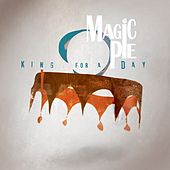 Play & Download King For A Day by Magic Pie | Napster