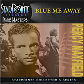 Play & Download Blue Me Away by Percy Mayfield | Napster