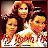 Fly Robin Fly - Silver Convention by Silver Convention
