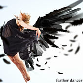 Feather Dancer by Various Artists