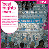 Play & Download Best Nights Ever...(Ibiza Opening Party) by Various Artists | Napster