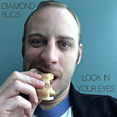 Play & Download Look in Your Eyes by Diamond Rugs | Napster