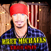 Play & Download True Grit by Bret Michaels | Napster
