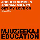 Play & Download Get My Love On by Jochen Simms (1) | Napster