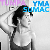 Play & Download Tumpa by Yma Sumac | Napster
