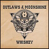 Play & Download Whiskey by Outlaws | Napster