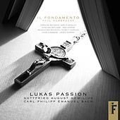 Play & Download Lukas Passion by Il Fondamento | Napster