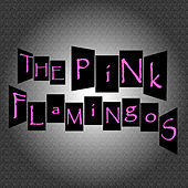 Play & Download The Pink Flamingos by The Pink Flamingos | Napster