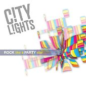 Rock Like a Party Star von City Lights