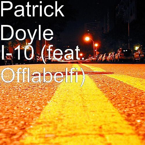Play & Download I-10 (feat. Offlabelfi) by Patrick Doyle | Napster