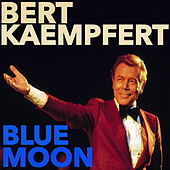 Play & Download Blue Moon by Bert Kaempfert | Napster