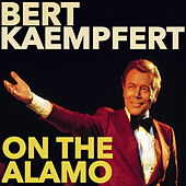 Play & Download On The Alamo by Bert Kaempfert | Napster