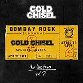 The Live Tapes Vol. 2 (Live at Bombay Rock) by Cold Chisel