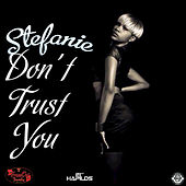 Play & Download Don't Trust You - Single by Stefanie | Napster