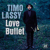 Play & Download Love Bullet by Timo Lassy | Napster