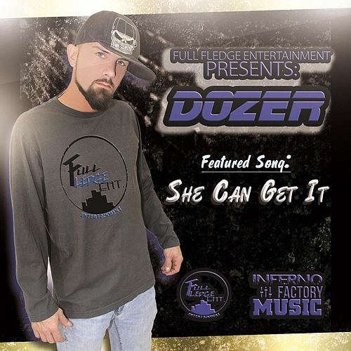 Play & Download She Can Get It (feat. Spyda the Wise Musician & Liquid HD) by Dozer | Napster